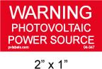 "PHOTOVOLTAIC POWER SOURCE Placard - 2"" x 1"" - PV LABELS #04-347"