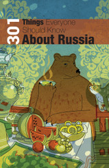 301 Things Everyone Should Know About Russia