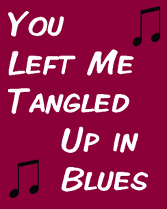 You Left Me Tangled Up in Blues
