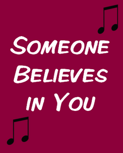 Someone Believes In You