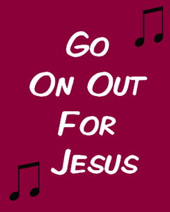 Go On Out for Jesus