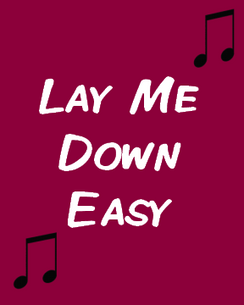 Lay Me Down Easy