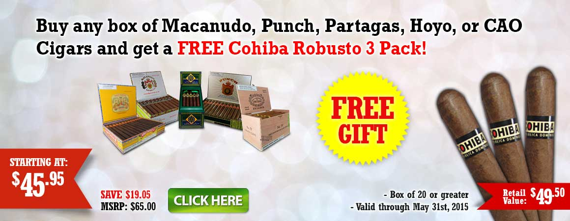 Buy any box of Macanudo, Punch, Partagas, Hoyo, or CAO Cigars and get a FREE Cohiba Robusto 3 Pack!