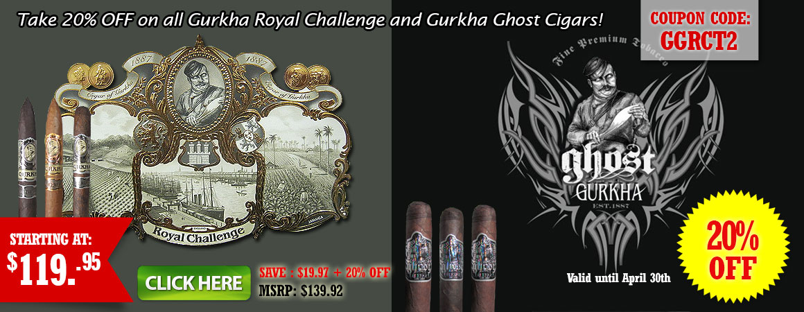 Take 20% OFF on all Gurkha Royal Challenge and Gurkha Ghost Cigars!