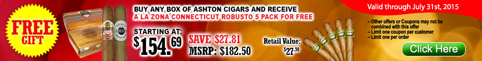 Buy any box of Ashton cigars and receive a La Zona Connecticut robusto 5 pack for FREE