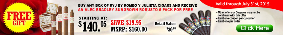 Buy any box of RYJ by Romeo y Julieta cigars and receive an Alec Bradley Sungrown robusto 5 pack for FREE