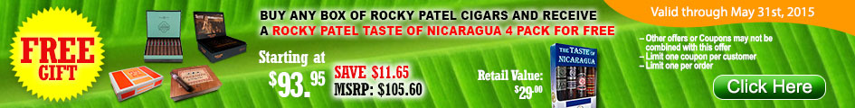 Buy any box of Rocky Patel Cigars and receive a Rocky Patel taste of Nicaragua 4 pack for FREE