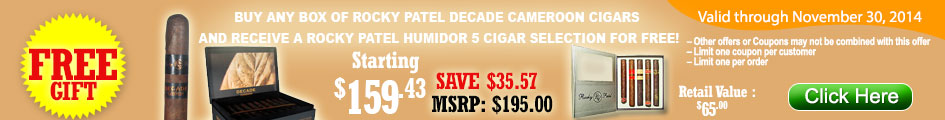 BUY ANY BOX OF ROCKY PATEL DECADE CAMEROON,RECEIVE A ROCKY PATEL HUMIDOR 5 CIGAR SELECTION FOR FREE!