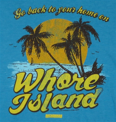 Anchorman Go Back to Your Home on Whore Island T-Shirt Image 1