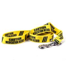 Caution Medication Needed Dog Leash