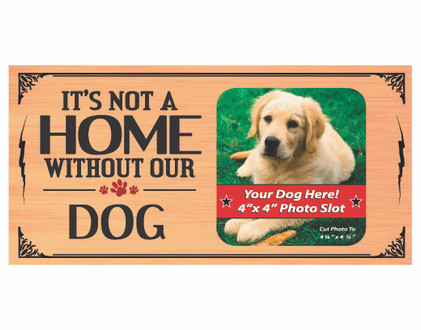 Its Not A Home Without A Dog Wood Sign