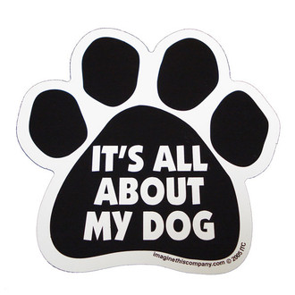 It's All About My Dog Paw Magnet