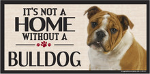 Its Not A Home Without A BULLDOG Wood Sign