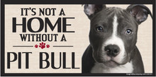 Its Not A Home Without A PIT BULL Wood Sign