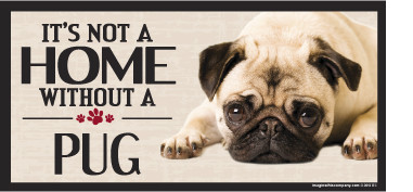 Its Not A Home Without A PUG Wood Sign
