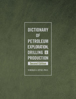Dictionary of Petroleum Exploration, Drilling & Production, 2nd Edition