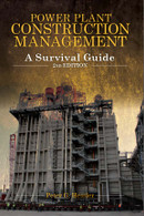 Power Plant Construction Management: A Survival Guide, 2nd Edition