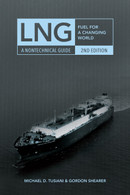 LNG: Fuel For A Changing World – A Nontechnical Guide, 2nd Edition