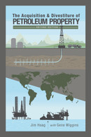 The Acquisition & Divestiture of Petroleum Property, Second Edition