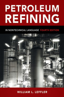 Petroleum Refining in Nontechnical Language, Fourth Edition