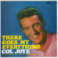 JOYE,COL  -  THERE GOES MY EVERYTHING There goes my everything/ You know how I feel/ I couldn't care less/ Long long time (71495/7EP)