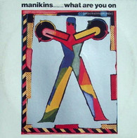 MANIKINS  -    What are you on (macksimum mix)/ Dictaor's dream (short version) (G77552/12s)