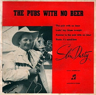 DUSTY,SLIM  -  THE PUB WITH NO BEER The pub with no beer/ Losin' my blues to-night/ Answer to the pub with no beer/ Rusty, it's good-bye (G81641/7EP)