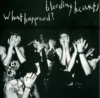BLEEDING HEARTS - WHAT HAPPENED?    (CD23917/CD)