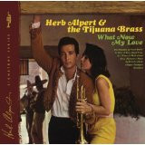 ALPERT/HERB & THE TIJUANA BRASS - WHAT NOW MY LOVE     (CD14672/CD)