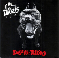 ANGELS  -   Dogs are talking/ Hold on (demo)/ Break my heart (demo)/ I got you-You got me (demo) (G6614/7EP)