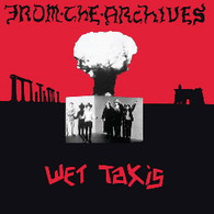WET TAXIS - FROM THE ARCHIVES    (CD24814/CD)