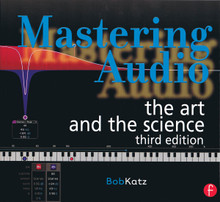 Mastering Audio: The Art and the Science. 3rd. Ed