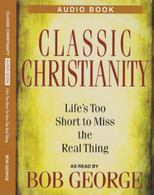 Classic Christianity Audio Book - 3 Audio CD Set - Front Cover