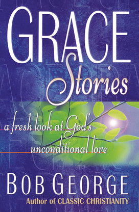 Grace Stories - A Fresh Look at God's Unconditional Love