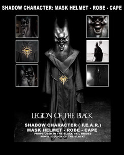 "1 SHADOW (F.E.A.R.) MASK AND HELMET. CAST AND USED IN THE MOVIE ""LEGION OF THE BLACK"" 1 SHADOW (F.E.A.R.) ROBE AND CAPE. SHADOW PROP COSTUME MADE AND USED IN ""LEGION OF THE BLACK"" EXCLUSIVE EXHIBIT A GALLERY PRODUCTS. ONLY 5 EVER MADE  VALUED AT OVER $10,000.00"