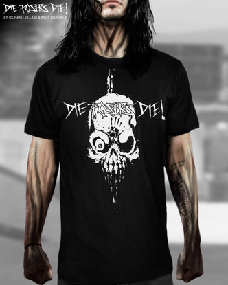 "EXHIBIT A GALLERY PRESENTS ""DIE POSERS DIE"" T-SHIRTS DESIGNED BY ANDY BIERSACK AND RICHARD VILLA III."
