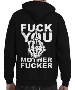 FUCK YOU MOTHER FUCKER HOODIE