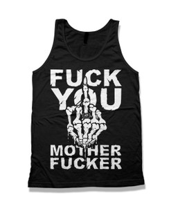 FUCK YOU MOTHER FUCKER TANK TOP