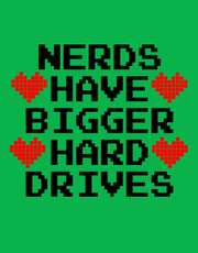 """Nerds Have Bigger Hard Drives"" T-Shirt."