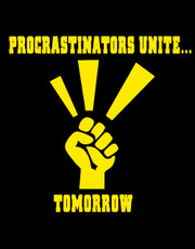 """Procrastinators Unite...Tomorrow"" T-Shirt."