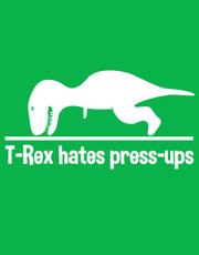 """T- Rex Hates Press-ups"" Ladies T-Shirt."