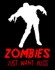 """Zombies Just Want Hugs"" Ladies T-Shirt."