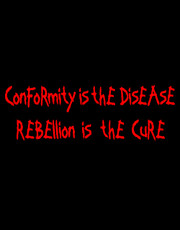 """Conformity Is The Disease, Rebellion Is The Cure"" Ladies T-Shirt."