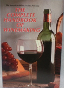 The Complete Handbook of Winemaking