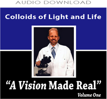 4: Colloids of Light and Life