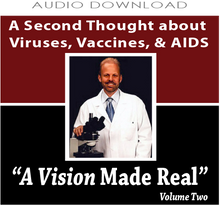 10: A 2nd Thought About Viruses, Vaccines & A.I.D.S