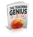 The Teaching Genius of Jesus (5 Session Training Book  to help make you a P.E.A.C.H. of a Teacher)