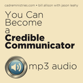 MP3 Audio - Credible Communicator Pt 1 & Pt 2