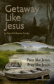Print Edition: Getaway Like Jesus - Learn to pace and pray like Jesus with this disciplemaker's study tool.