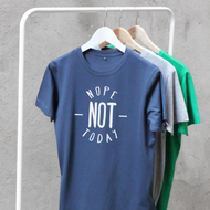 'Nope not today' T Shirt